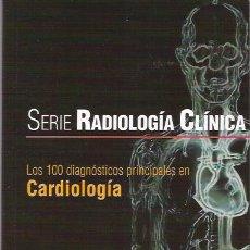 Libros de segunda mano: LOS 100 DIAGNOSTICOS PRINCIPALES EN CARDIOLOGIA, SERIE RADIOLOGIA CLINICA. ELSEVIER.. Lote 28659233