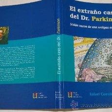Libros de segunda mano: EL EXTRAÑO CASO DEL DR. PARKINSON. RAFAEL GONZÁLEZ MALDONADO RM54172. Lote 28672388