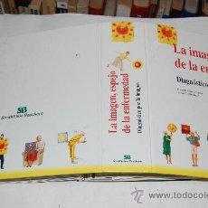 Libros de segunda mano: LA IMAGEN, ESPEJO DE LA ENFERMEDAD. DIAGNÓSTICO POR LA IMAGEN. RM33307. Lote 28738807