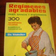 Libros de segunda mano: REGIMENES AGRADABLES PARA SANOS Y ENFERMOS DEL DR VANDER. Lote 139252134