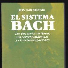 Libros de segunda mano: EL SISTEMA BACH - LLUÍS JUAN BAUTISTA - IMPECABLE.. Lote 28840109