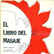 Libros de segunda mano: G. DOWNING : EL LIBRO DEL MASAJE (1973) GRAN FORMATO - MUY ILUSTRADO. Lote 28893006