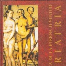 Libros de segunda mano: EN BUSCA DE LA ETERNA JUVENTUD. UNA HISTORIA DE LA GERIATRÍA. P.P. AYUSO ARROYO. TOMOS I Y II. 1992.. Lote 28965904