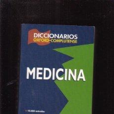 Libros de segunda mano: DICCIONARIO DE MEDICINA OXFORD-COMPLUTENSE - EDITA : EDITORIAL COMPLUTENSE 2004. Lote 29164807