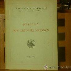 Libros de segunda mano: SEVILLA Y DON GREGORIO MARAÑÓN (D. GABRIEL SÁNCHEZ DE LA CUESTA) CON DEDICATORIA. Lote 29192489