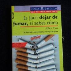 Libros de segunda mano: ES FACIL DEJAR DE FUMAR, SI SABES COMO. ALLEN CAR. ESPASA. 2003 222 PAG. Lote 29287381