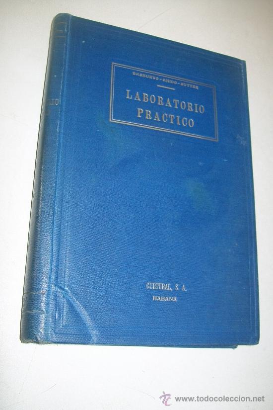 LABORATORIO PRÁCTICO-JOSE G. BASNUEVO-VICENTE ANIDO-RENZO SUTTER-1937-HABANA-CULTURAL (Libros de Segunda Mano - Ciencias, Manuales y Oficios - Medicina, Farmacia y Salud)