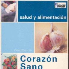 Libros de segunda mano: CORAZON SANO - SALUD Y ALIMENTACION - RECETAS Y CONSEJOS PARA UN CORAZON MAS SANO . Lote 29331317