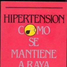 Libros de segunda mano - HIPERTENSION - COMO SE MANTIENE A RAYA POR EL Dr. LUCIANO CANDEL , Dr. JORGE SALVA Y OTROS - 29483561