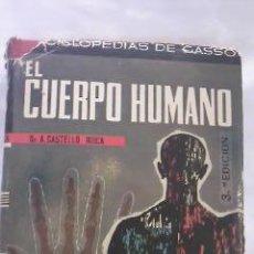 Libros de segunda mano: EL CUERPO HUMANO 3ª EDICION ENCICLOPEDIAS DE GASSO.DR.AUGUSTO CASTELLÓ ROCA.1960. Lote 29681076