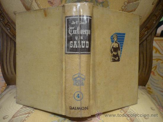 Libros de segunda mano: TU CUERPO Y TU SALUD DEL DOCTOR F. GOUST. 1ª EDICION 1.964. - Foto 1 - 29772673