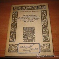 Libros de segunda mano: COLOQUIO BREVE Y COMPENDIOSO SOBRE LA MATERIA DE LA DENTADURA Y MARAVILLOSA OBRA DE LA BOCA FACSIMIL. Lote 30280278
