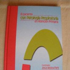 Libros de segunda mano: EL PACIENTE CON PATOLOGIA RESPIRATORIA. COORDINADOR JESÚS MOLINA PARÍS. Lote 30532137