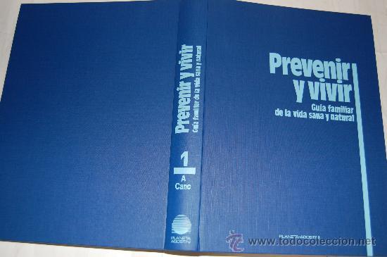 PREVENIR Y VIVIR. GUÍA FAMILIAR DE LA VIDA SANA Y NATURAL.RM24905 (Libros de Segunda Mano - Ciencias, Manuales y Oficios - Medicina, Farmacia y Salud)