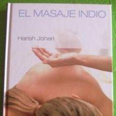 Libros de segunda mano: EL MASAJE INDIO. HARISH JOHARI. COLECCIÓN CUERPOMENTE. Lote 30645561