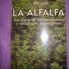 Libros de segunda mano: LA ALFALFA.J ARTIGAS.UNA PLANTA DE EFECTOS DIETETICOS Y TERAPEUTICOS.EDAF. Lote 30668435