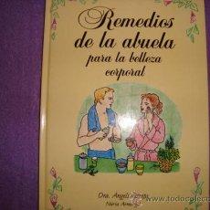 Libros de segunda mano: REMEDIOS DE LA ABUELA PARA LA BELLEZA CORPORAL .DRA ANGELS CAMPS.NURIA ARMENGOL.PLANETA. Lote 30668984