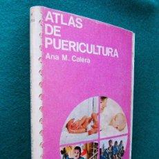 Libros de segunda mano: ATLAS DE PUERICULTURA - ANA MARIA CALERA - EDICIONES JOVER - 1969 . Lote 30706507