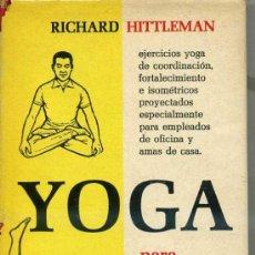 Libros de segunda mano: RICHARD HITTLEMAN : YOGA PARA MEJORAR LA CONDICIÓN FÍSICA (DIANA, 1966) . Lote 30723841