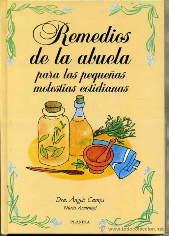 REMEDIOS DE LA ABUELA PARA LAS PEQUEÑAS MOLESTIAS COTIDIANAS (1997) (Libros de Segunda Mano - Ciencias, Manuales y Oficios - Medicina, Farmacia y Salud)