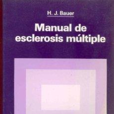Libros de segunda mano: MANUAL DE ESCLEROSIS MULTIPLE POR H.J. BAUER -. Lote 30948087