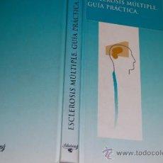 Libros de segunda mano: ESCLEROSIS MÚLTIPLE. GUÍA PRÁCTICA VVAA RA18665. Lote 30973020