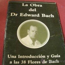 Libros de segunda mano: LA OBRA DEL DR EDWARD BACH - UNA INTRODUCCIÓN Y GUIA A LAS 38 FLORES DE BACH. Lote 31115186