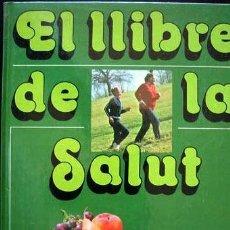 Libros de segunda mano: EL LLIBRE DE LA SALUT. Lote 15236653