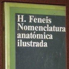 Libros de segunda mano: NOMENCLATURA ANATÓMICA ILUSTRADA POR HEINZ FENEIS DE ED. SALVAT EN BARCELONA 1977. Lote 31560148