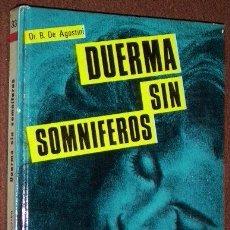 Libros de segunda mano: DUERMA SIN SOMNÍFEROS POR EL DR. BAUTISTA DE AGOSTINI DE ED. DE VECCHI EN BARCELONA 1969. Lote 31660658