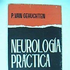 Libros de segunda mano: NEUROLOGÍA PRÁCTICA. VAN GEHUCHTEN, PAUL. TORAY-MASSON. 1965. Lote 29527043