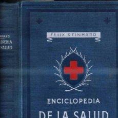 Libros de segunda mano: FÉLIX REINHARD : ENCICLOPEDIA DE LA SALUD (G. GILI, 1955). Lote 31733270