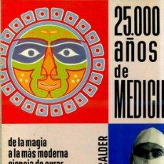 Libros de segunda mano: R. CALDER : 25.000 AÑOS DE HISTORIA DE LA MEDICINA (DAIMON, 1957) . Lote 31877372
