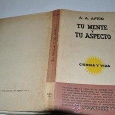 Libros de segunda mano: TU MENTE Y TU ASPECTO.ASPECTOS PSICOLÓGICOS DE LA CIRUGÍA PLÁSTICA A.A.APTON RM10126. Lote 31881612