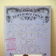 Livres d'occasion: METODO ORIENTAL DEL AMOR, KAMALA DEVI, 1977, EL MAYOR EXITO DEL ARTE DE AMOR TANTRA (VER FOTOS). Lote 32301977
