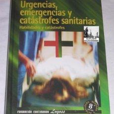 Libros de segunda mano: URGENCIAS, EMERGENCIAS Y CATÁSTROFES SANITARIAS - HABILIDADES Y CATÁSTROFES - LOGOSS. Lote 32356792