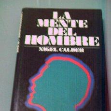 Libros de segunda mano: LA MENTE DEL HOMBRE - NIGEL CALDER.. Lote 32492735