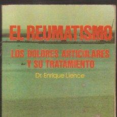 Livros em segunda mão: EL REUMATISMO, LOS DOLORES ARTICULARES Y SU TRATAMIENTO - DR ENRIQUE LIENCE. Lote 32526164