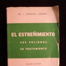 Libros de segunda mano: EL ESTREÑIMIENTO . SUS PELIGROS. TRATAMIENTO. AMOROS. INSTI.REUS. 1954 172 PAG. Lote 32686095