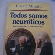 Libros de segunda mano: TODOS SOMOS NEUROTICOS-RECUERDO DE UN PSICOANALISTA. Lote 32843991