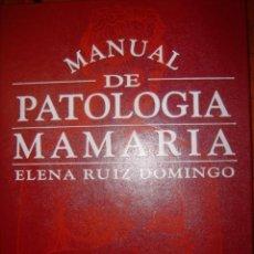 Libros de segunda mano: MANUAL DE PATOLOGIA MAMARIA POR ELENA RUIZ DOMINGO. Lote 32781104