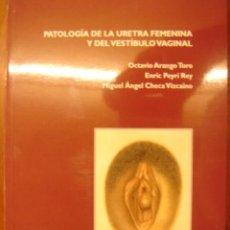 Libros de segunda mano: PATOLOGIA DE LA URETRA FEMENINA Y DEL VESTIBULO VAGINAL. Lote 32792321