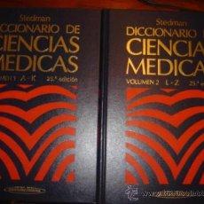 Libros de segunda mano: STEDMAN DICCIONARIO DE CIENCIAS MEDICAS VOLUMEN 1 Y 2 A - K Y L Z. Lote 32840761