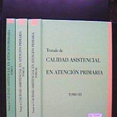 Libros de segunda mano: TRATADO DE CALIDAD ASISTENCIAL EN ATENCIÓN PRIMARIA. VOLÚMENES I-II-III: OBRA COMPLETA.. Lote 32845967