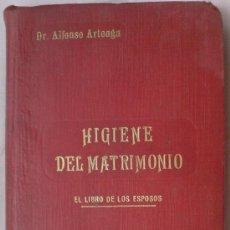 Libros de segunda mano: LIBRO HIGIENE EN EL MATRIMONIO. ALFONSO ARTEAGA. MEDICINA. Lote 32899733