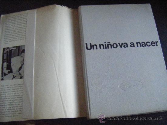 Libros de segunda mano: UN NIÑO VA A NACER, ORGANÓN, LENNART NILSSON, 1967. 160 PÁGINAS. FOTOGRAFIAS. 18 X 26 CM. TAPA DURA. - Foto 2 - 213456668