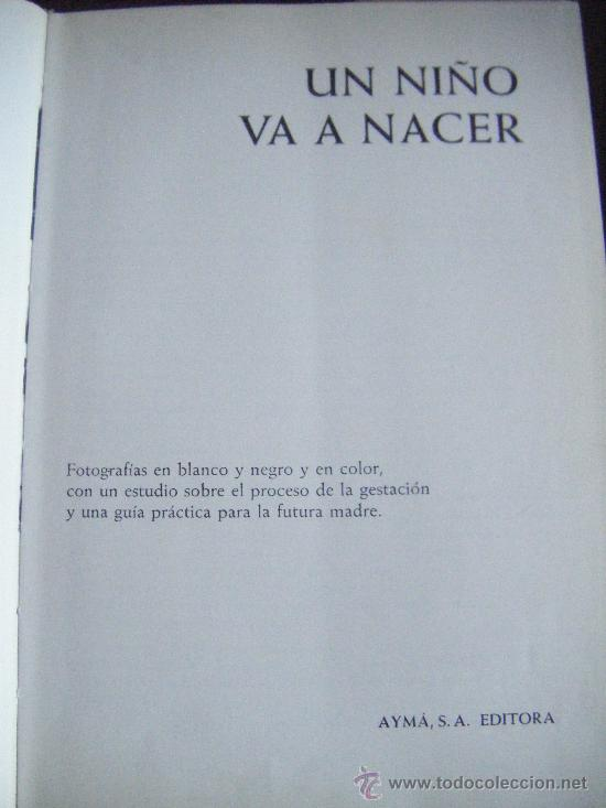 Libros de segunda mano: UN NIÑO VA A NACER, ORGANÓN, LENNART NILSSON, 1967. 160 PÁGINAS. FOTOGRAFIAS. 18 X 26 CM. TAPA DURA. - Foto 5 - 213456668