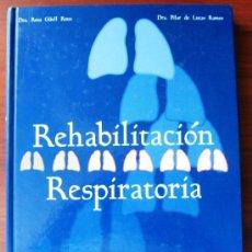 Libros de segunda mano: REHABILITACIÓN RESPIRATORIA.DRA. PILAR DE LUCAS RAMOS, DRA. ROSA GÜELL ROUS.. Lote 45331738