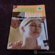 Libros de segunda mano: ACHIEVING RELAXATION.GEDDES&GROSSET.2001.FAMILY MEDICAL.MEDICINA NATURAL.EN INGLES.LIBRO DE BOLSILLO. Lote 33323541