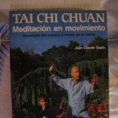 Libros de segunda mano: TAI CHI CHUAN - MEDITACION EN MOVIMIENTO.. Lote 33409223